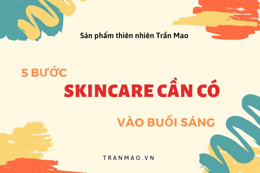 skincare với sản phẩm Trần Mao